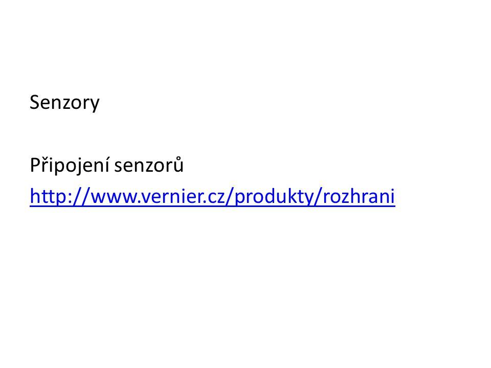 Senzory Připojení senzorů http://www.vernier.cz/produkty/rozhrani