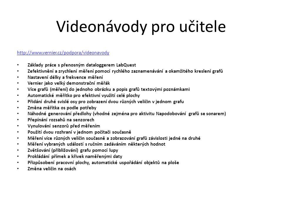 Videonávody pro učitele http://www.vernier.cz/podpora/videonavody Základy práce s přenosným dataloggerem LabQuest Zefektivnění a zrychlení měření pomo