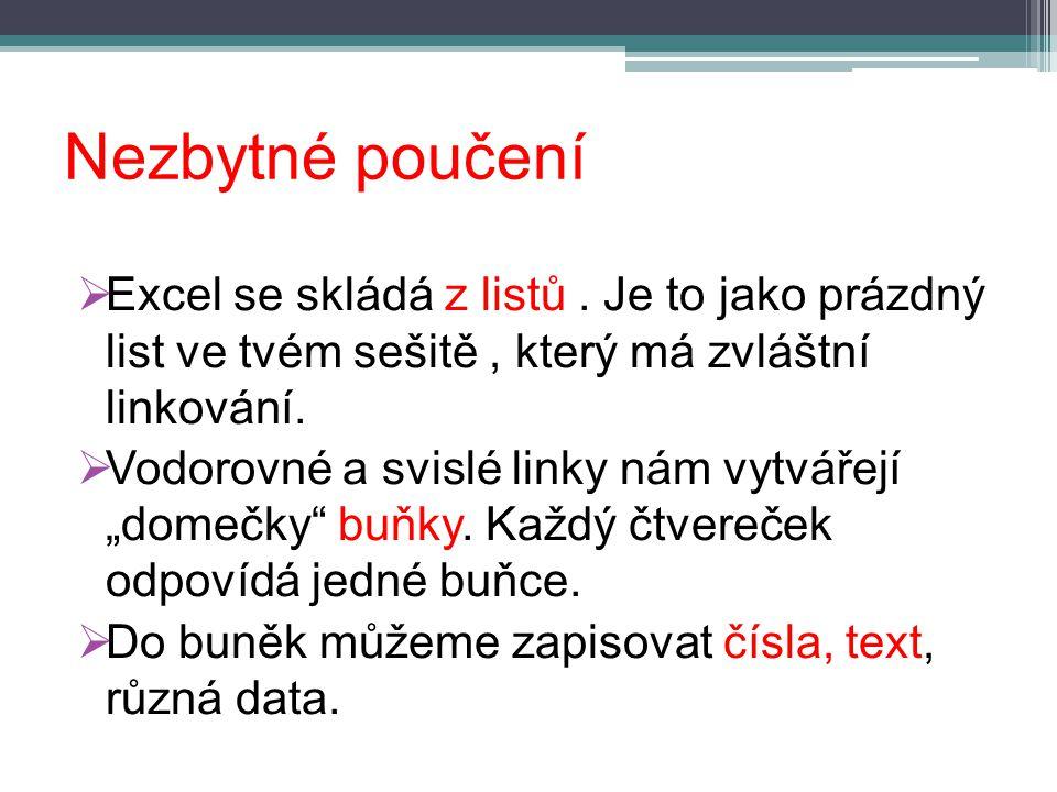 Nezbytné poučení  Excel se skládá z listů.