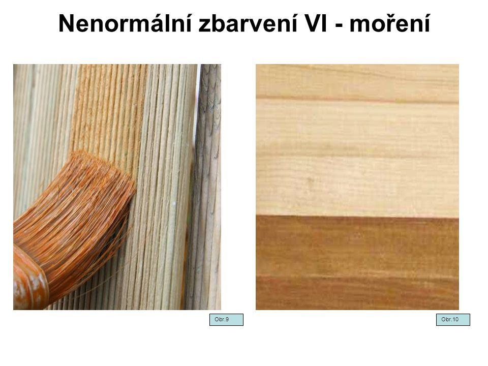 Nenormální zbarvení VI U kulatiny můžeme zabarvení čelit kratším skladováním na vzdušných a suchých skládkách.