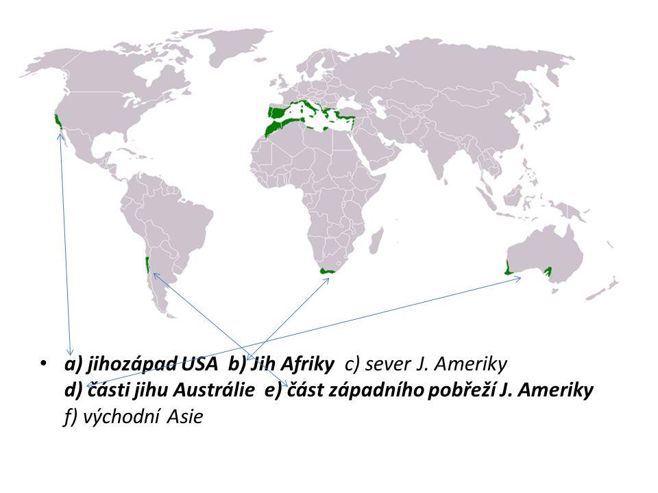 Vymezení A.S pomocí učebnice na straně 58 a atlasu 24-25 urči další lokality podobné středomořskému pobřeží. Vyber z nabízených možností: a) jihozápad