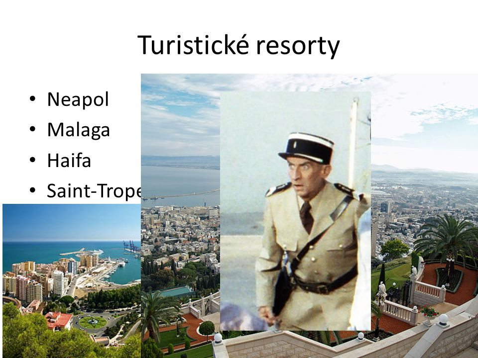 Turistické resorty Neapol Malaga Haifa Saint-Tropez