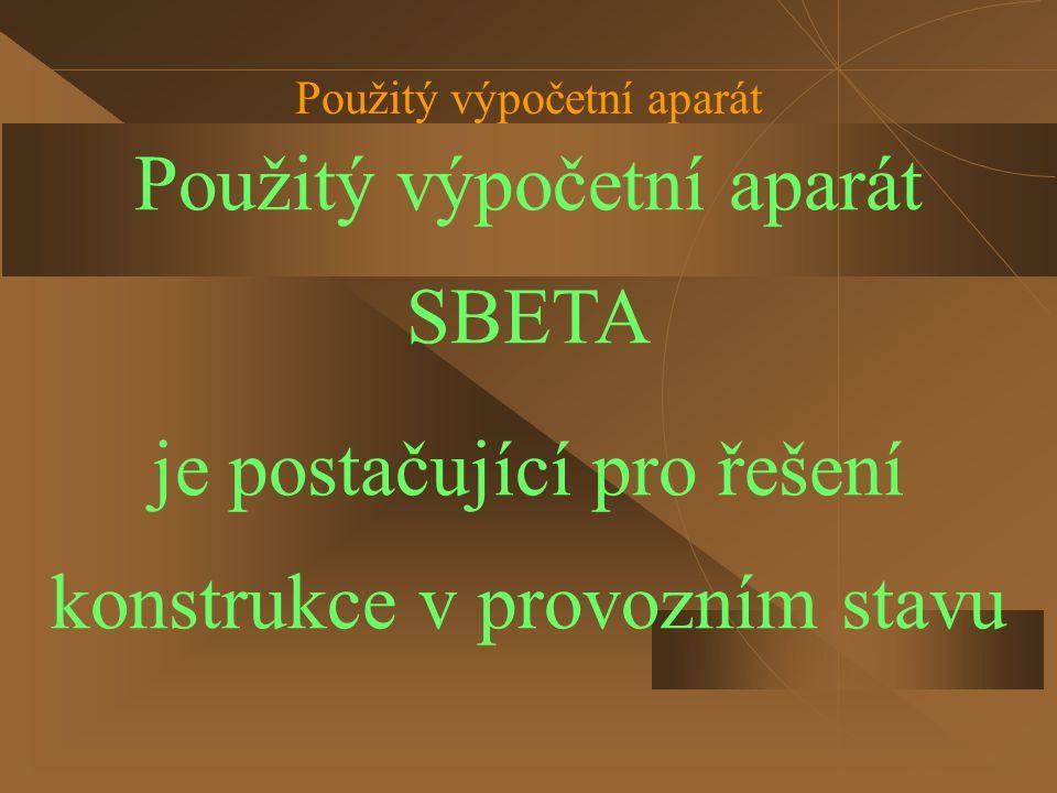 Použitý výpočetní aparát SBETA je postačující pro řešení konstrukce v provozním stavu Použitý výpočetní aparát