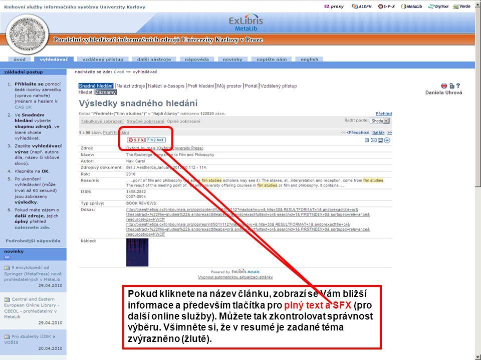 26 Pokud kliknete na název článku, zobrazí se Vám bližší informace a především tlačítka pro plný text a SFX (pro další online služby).