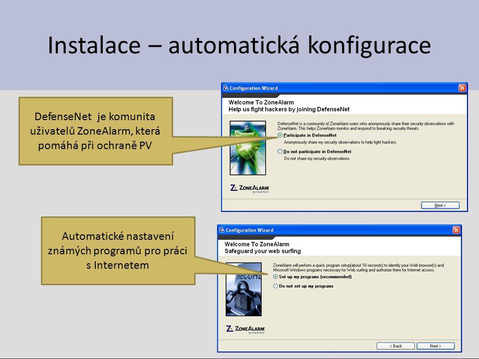 Instalace – automatická konfigurace DefenseNet je komunita uživatelů ZoneAlarm, která pomáhá při ochraně PV Automatické nastavení známých programů pro práci s Internetem