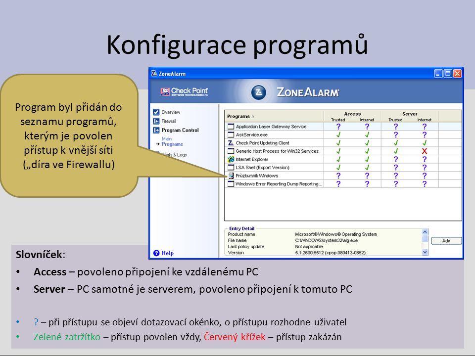 Konfigurace programů Slovníček: Access – povoleno připojení ke vzdálenému PC Server – PC samotné je serverem, povoleno připojení k tomuto PC ? – při p