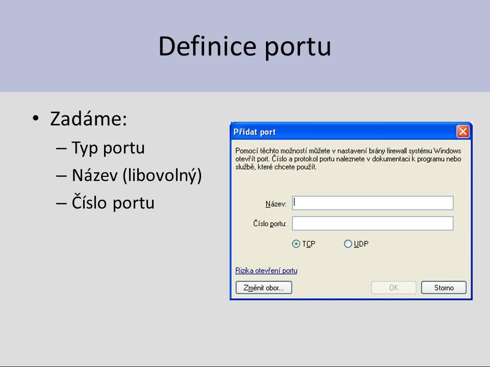 Definice portu Zadáme: – Typ portu – Název (libovolný) – Číslo portu
