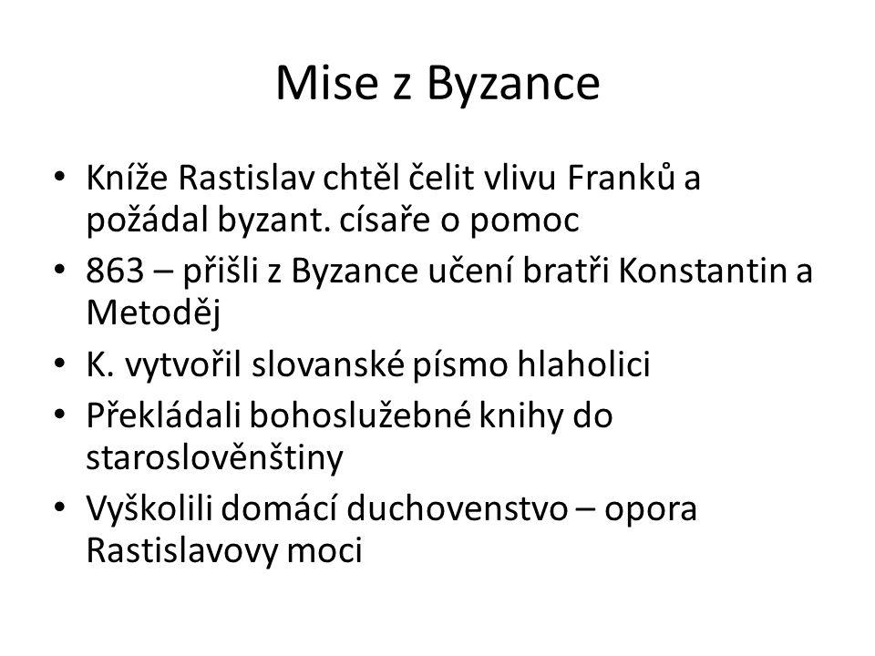 Mise z Byzance Kníže Rastislav chtěl čelit vlivu Franků a požádal byzant.