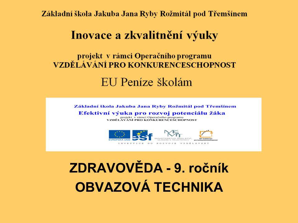 ZDRAVOVĚDA - 9. ročník OBVAZOVÁ TECHNIKA