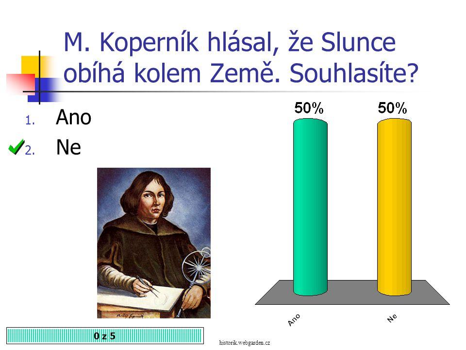 Která osobnost nepatří mezi astronomy? 0 z 5 1. E. Rotterdamský 2. M. Koperník 3. G. Bruno erasmus-rotterdamsky.navajo.cz