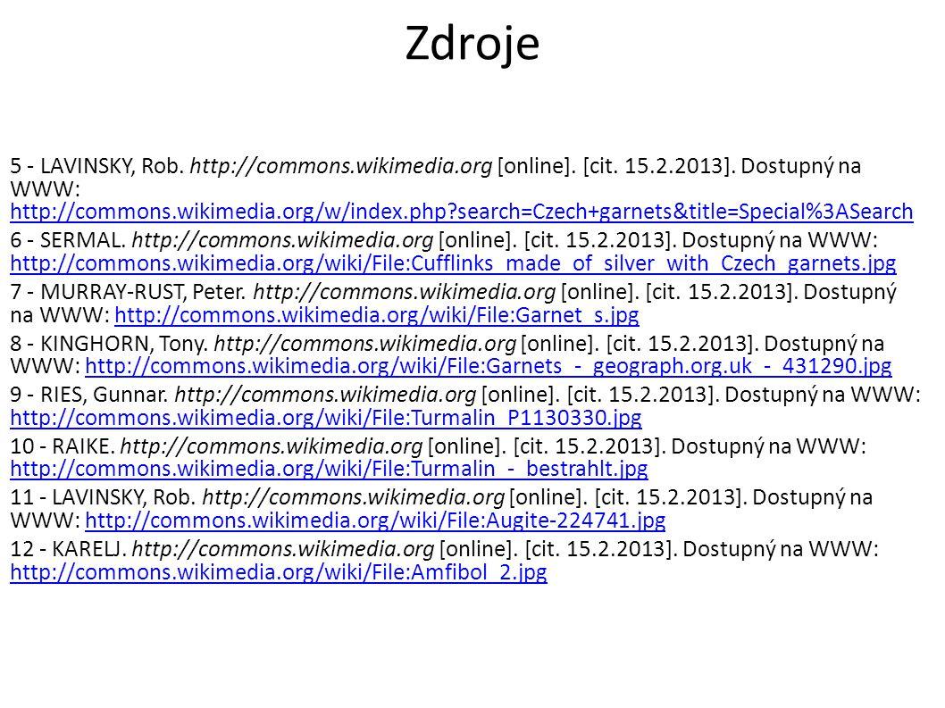 Zdroje 5 - LAVINSKY, Rob. http://commons.wikimedia.org [online]. [cit. 15.2.2013]. Dostupný na WWW: http://commons.wikimedia.org/w/index.php?search=Cz