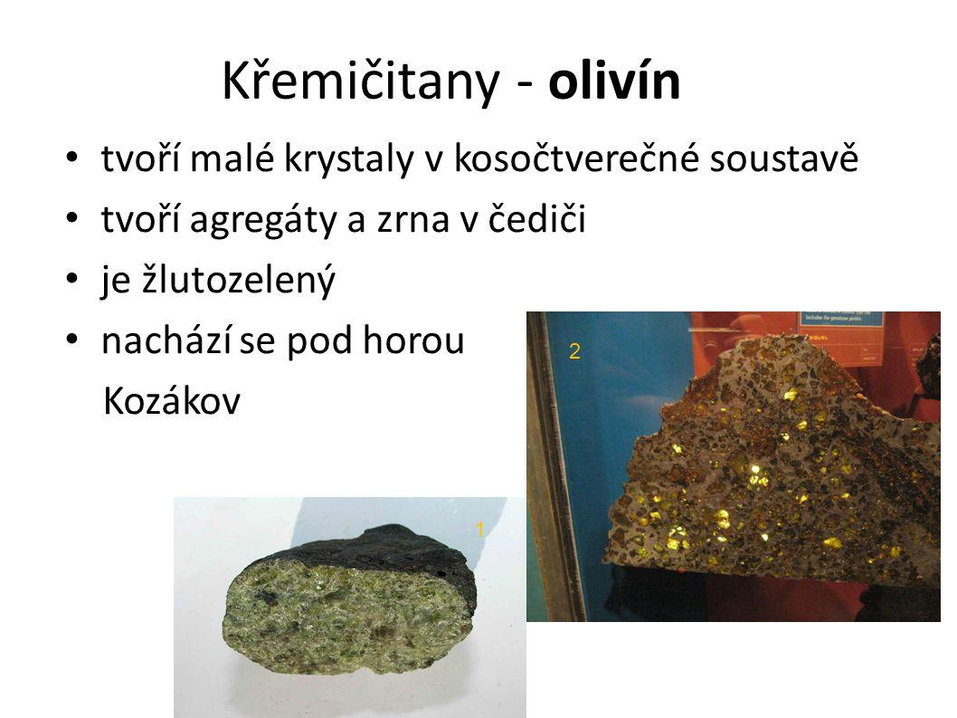 Křemičitany - olivín tvoří malé krystaly v kosočtverečné soustavě tvoří agregáty a zrna v čediči je žlutozelený nachází se pod horou Kozákov 1 2