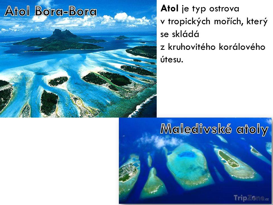 Atol je typ ostrova v tropických mořích, který se skládá z kruhovitého korálového útesu.