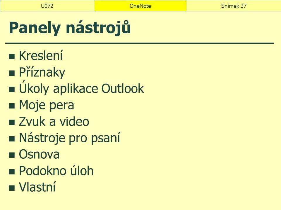 OneNoteSnímek 37U072 Panely nástrojů Kreslení Příznaky Úkoly aplikace Outlook Moje pera Zvuk a video Nástroje pro psaní Osnova Podokno úloh Vlastní
