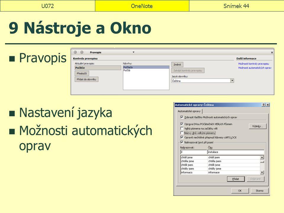 OneNoteSnímek 44U072 9 Nástroje a Okno Pravopis Nastavení jazyka Možnosti automatických oprav