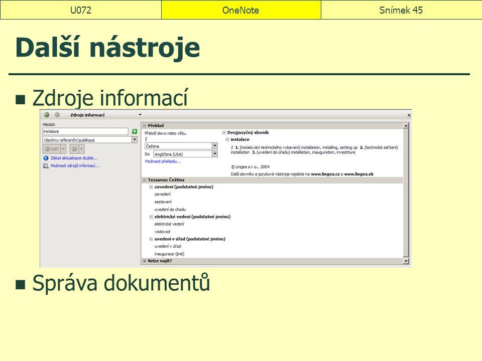 OneNoteSnímek 45U072 Další nástroje Zdroje informací Správa dokumentů