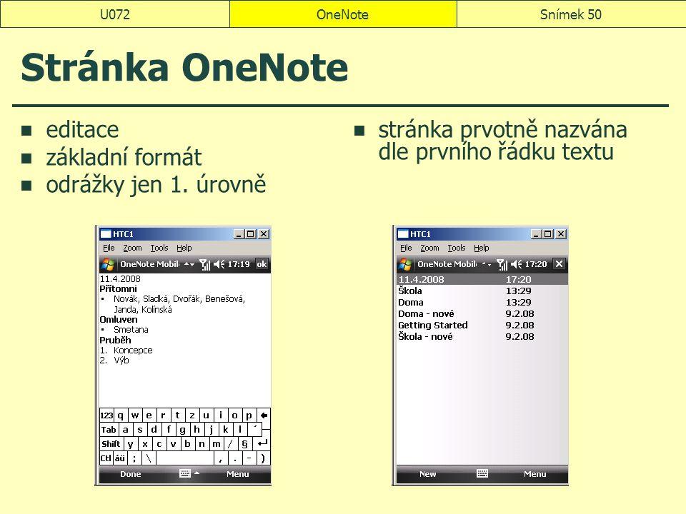 OneNoteSnímek 50U072 Stránka OneNote editace základní formát odrážky jen 1. úrovně stránka prvotně nazvána dle prvního řádku textu