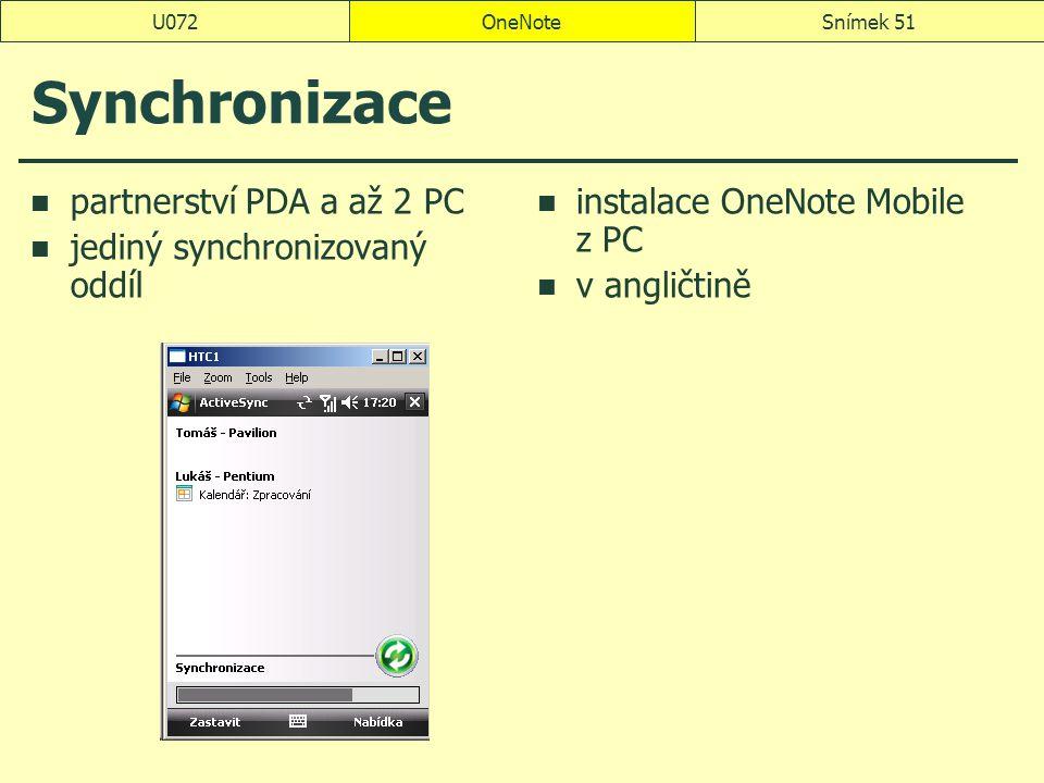 OneNoteSnímek 51U072 Synchronizace partnerství PDA a až 2 PC jediný synchronizovaný oddíl instalace OneNote Mobile z PC v angličtině