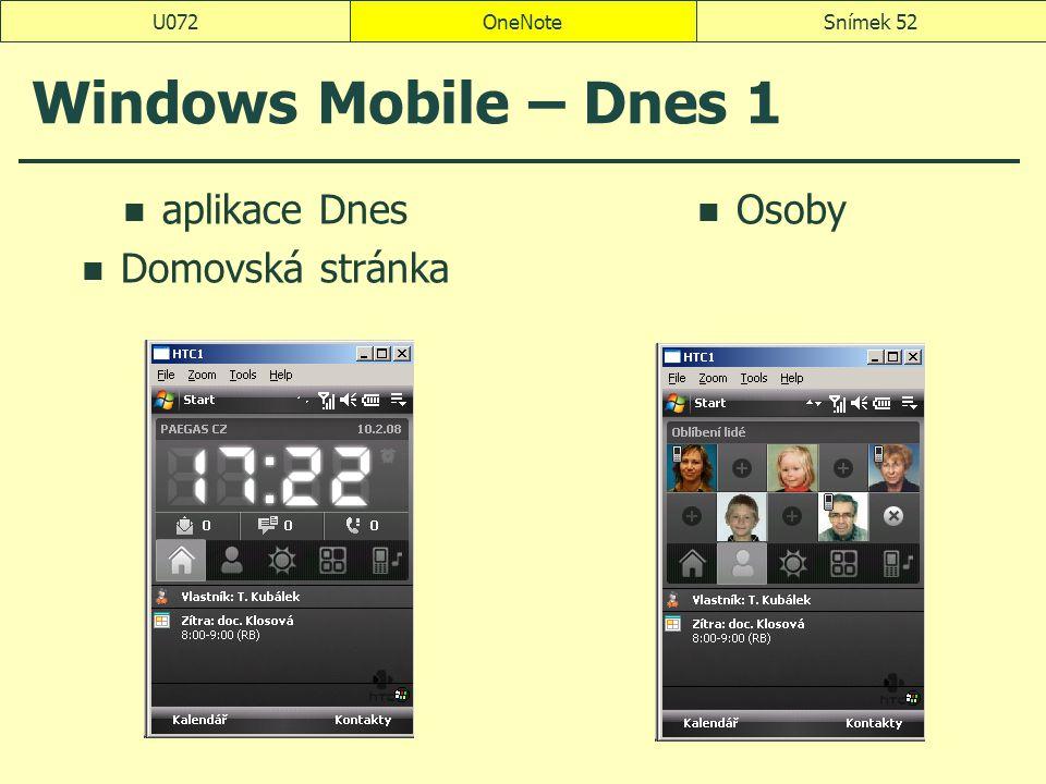 OneNoteSnímek 52U072 Windows Mobile – Dnes 1 aplikace Dnes Domovská stránka Osoby