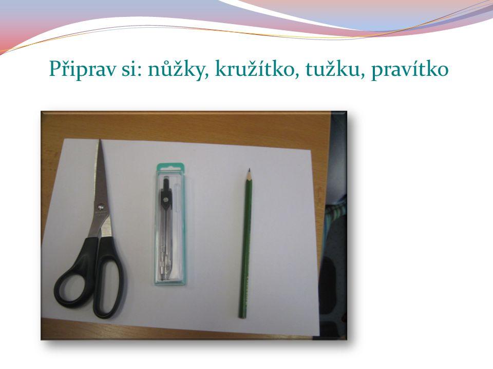 Připrav si: nůžky, kružítko, tužku, pravítko