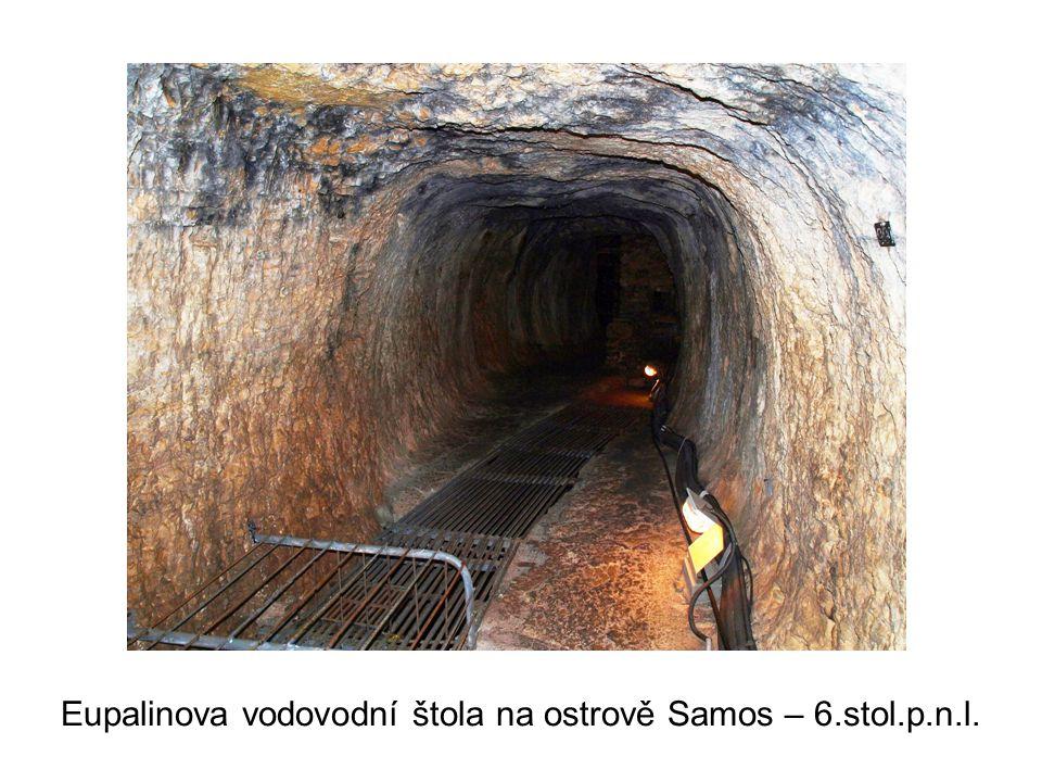 Eupalinova vodovodní štola na ostrově Samos – 6.stol.p.n.l.
