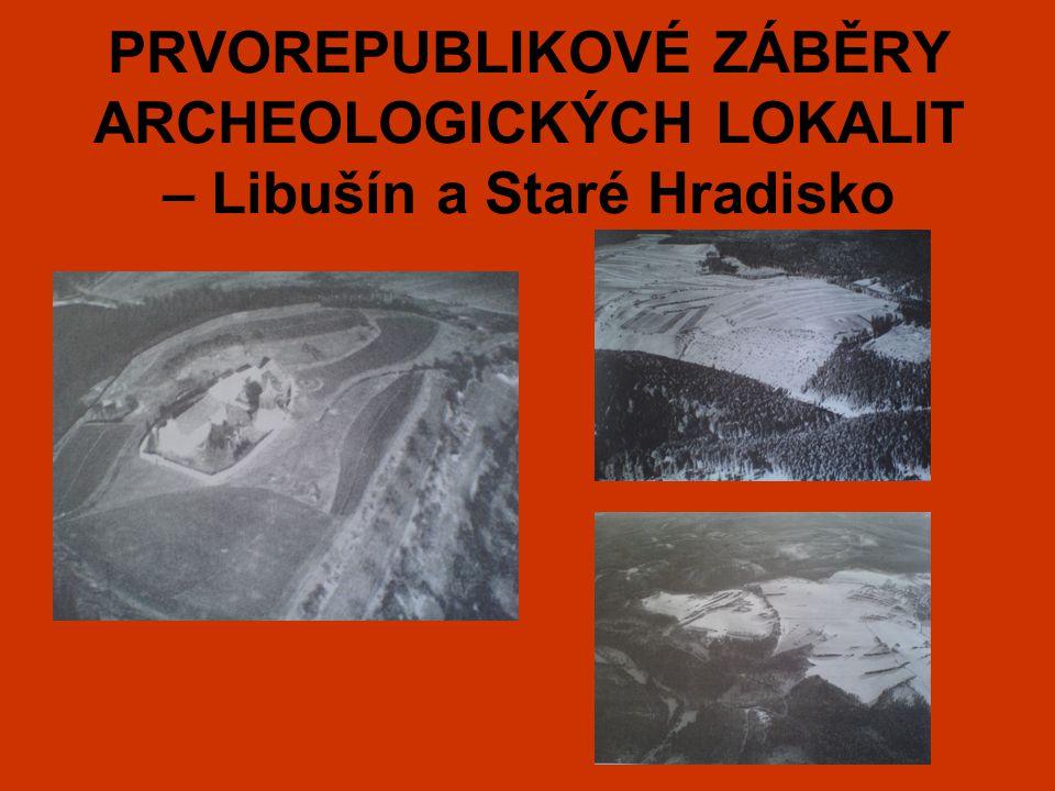 PRVOREPUBLIKOVÉ ZÁBĚRY ARCHEOLOGICKÝCH LOKALIT – Libušín a Staré Hradisko