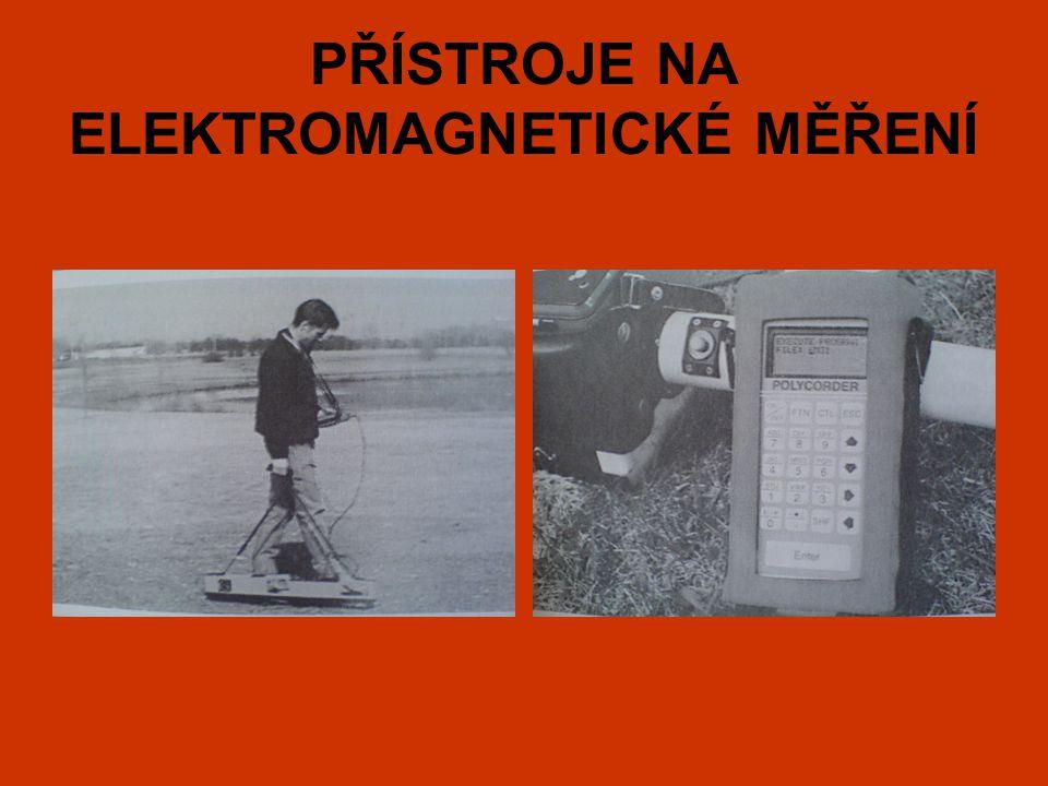 PŘÍSTROJE NA ELEKTROMAGNETICKÉ MĚŘENÍ