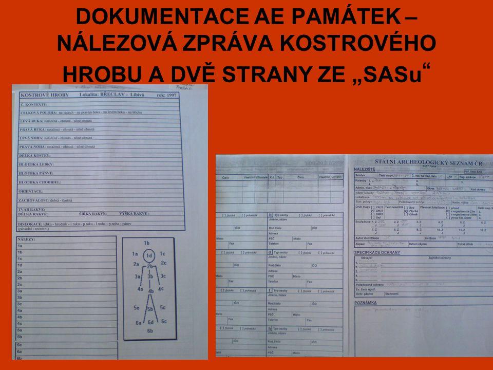 """DOKUMENTACE AE PAMÁTEK – NÁLEZOVÁ ZPRÁVA KOSTROVÉHO HROBU A DVĚ STRANY ZE """"SASu"""