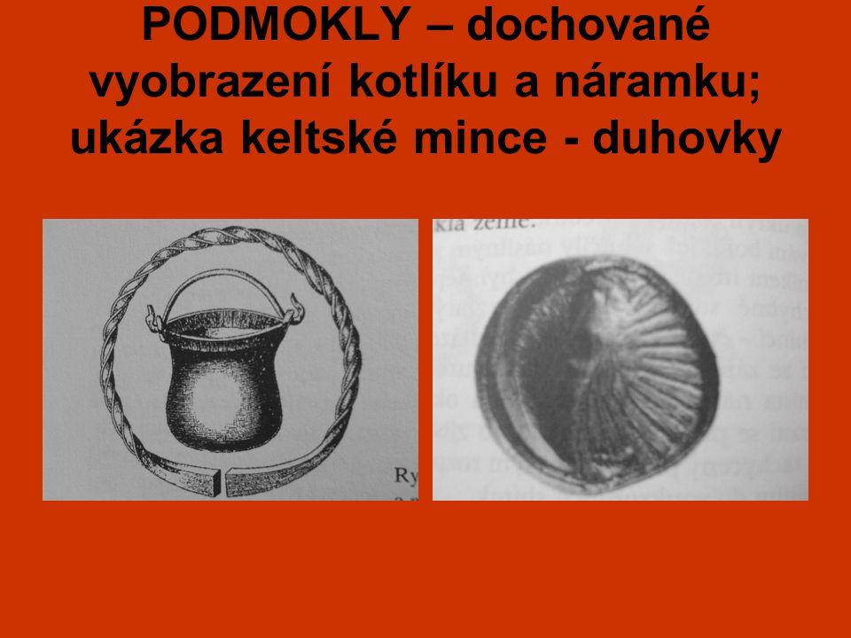 PODMOKLY – dochované vyobrazení kotlíku a náramku; ukázka keltské mince - duhovky