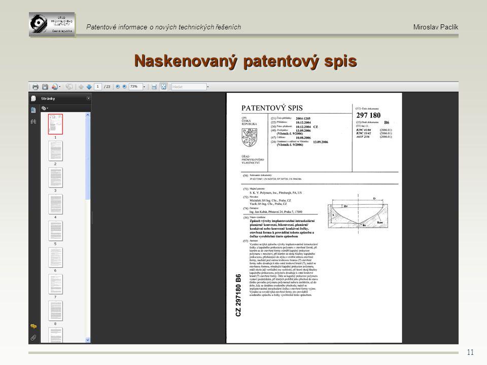 11 Naskenovaný patentový spis ÚŘAD PRŮMYSLOVÉHO VLASTNICTVÍ Česká republika ÚŘAD PRŮMYSLOVÉHO VLASTNICTVÍ Česká republika Patentové informace o nových technických řešeníchMiroslav Paclík