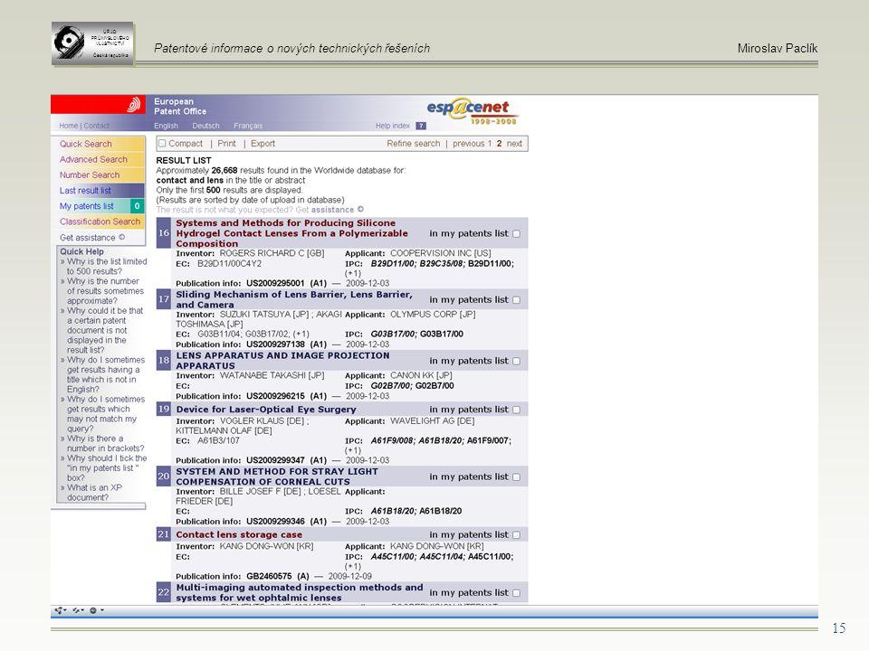 15 ÚŘAD PRŮMYSLOVÉHO VLASTNICTVÍ Česká republika ÚŘAD PRŮMYSLOVÉHO VLASTNICTVÍ Česká republika Patentové informace o nových technických řešeníchMiroslav Paclík