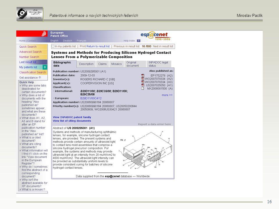 16 ÚŘAD PRŮMYSLOVÉHO VLASTNICTVÍ Česká republika ÚŘAD PRŮMYSLOVÉHO VLASTNICTVÍ Česká republika Patentové informace o nových technických řešeníchMiroslav Paclík