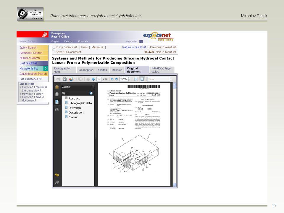 17 ÚŘAD PRŮMYSLOVÉHO VLASTNICTVÍ Česká republika ÚŘAD PRŮMYSLOVÉHO VLASTNICTVÍ Česká republika Patentové informace o nových technických řešeníchMiroslav Paclík