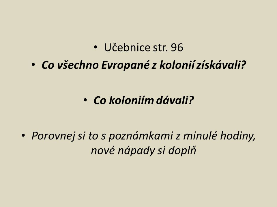 Učebnice str.97 Jaké byly vztahy mezi Evropany a původními obyvateli.