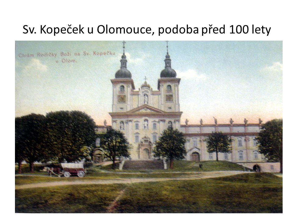 Sv. Kopeček u Olomouce, podoba před 100 lety