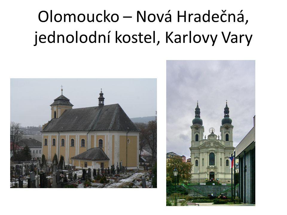 Olomoucko – Nová Hradečná, jednolodní kostel, Karlovy Vary
