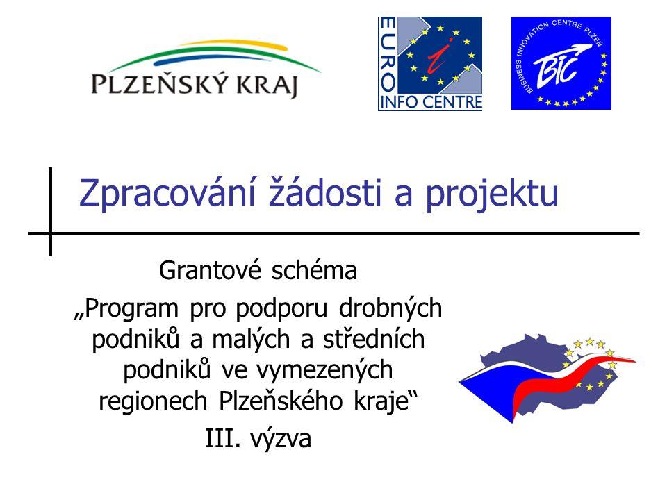 """Zpracování žádosti a projektu Grantové schéma """"Program pro podporu drobných podniků a malých a středních podniků ve vymezených regionech Plzeňského kraje III."""