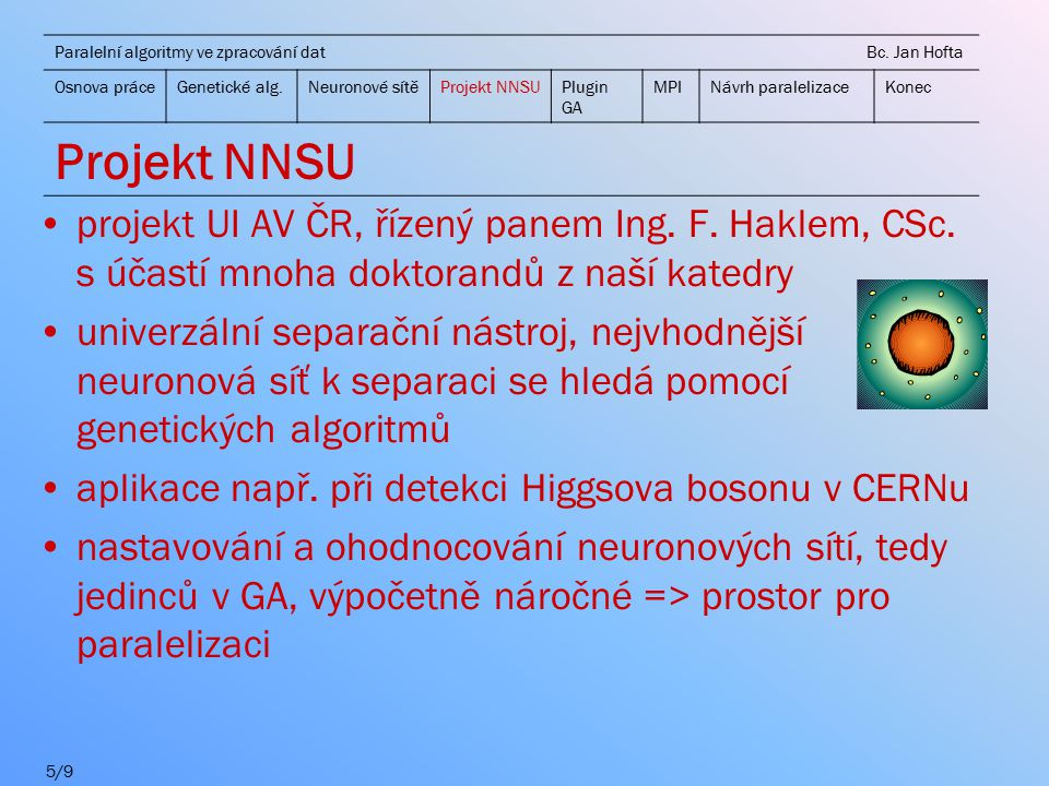 projekt UI AV ČR, řízený panem Ing. F. Haklem, CSc.