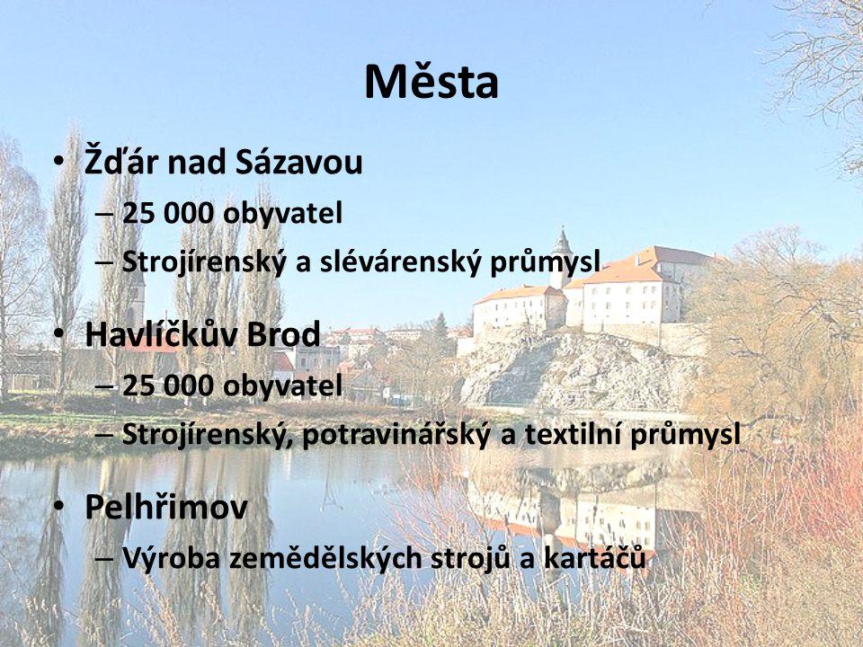 Města Žďár nad Sázavou – 25 000 obyvatel – Strojírenský a slévárenský průmysl Havlíčkův Brod – 25 000 obyvatel – Strojírenský, potravinářský a textiln