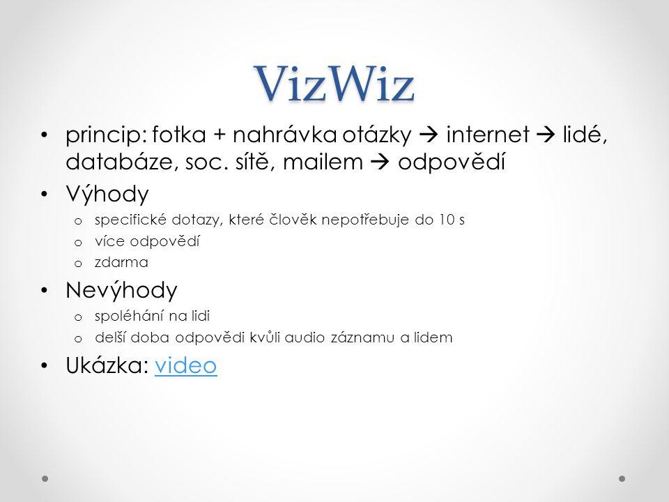 VizWiz princip: fotka + nahrávka otázky  internet  lidé, databáze, soc.
