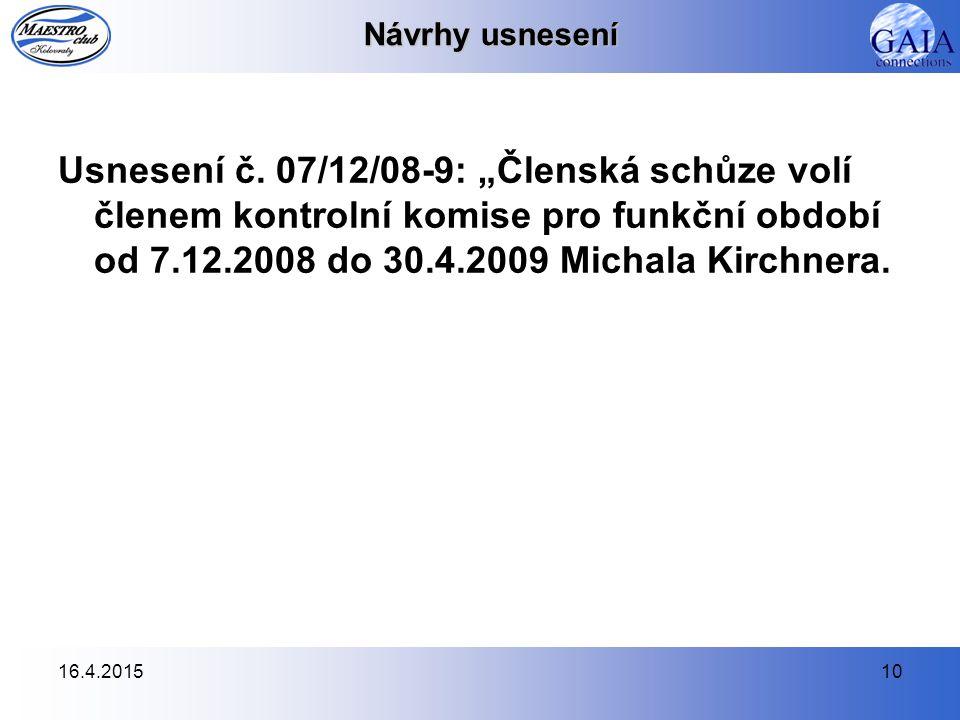 16.4.201510 Návrhy usnesení Usnesení č.