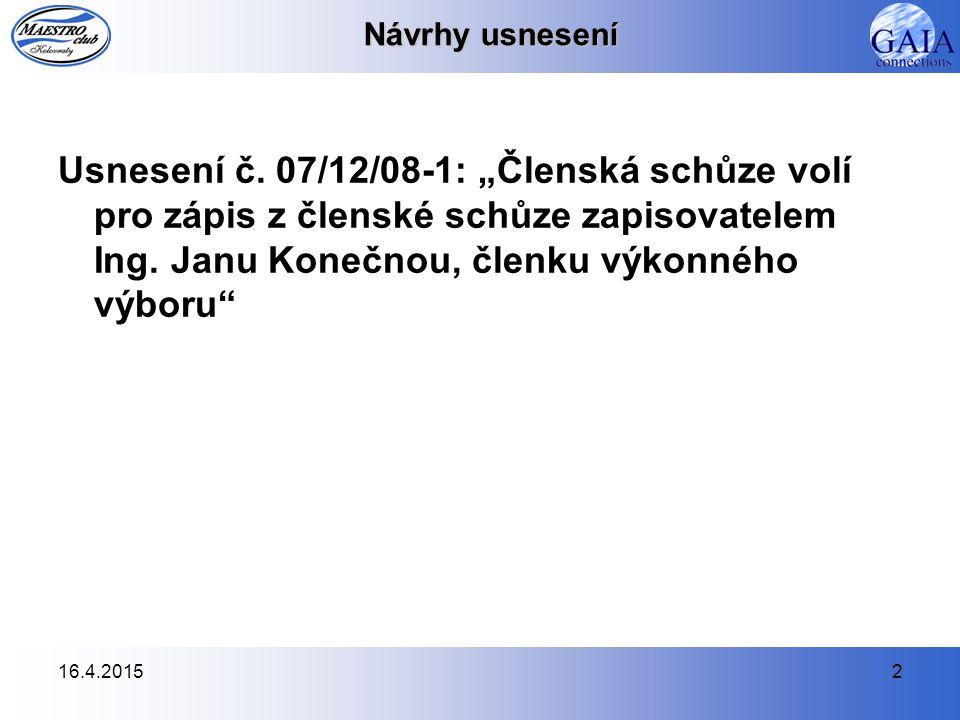 16.4.20152 Návrhy usnesení Usnesení č.