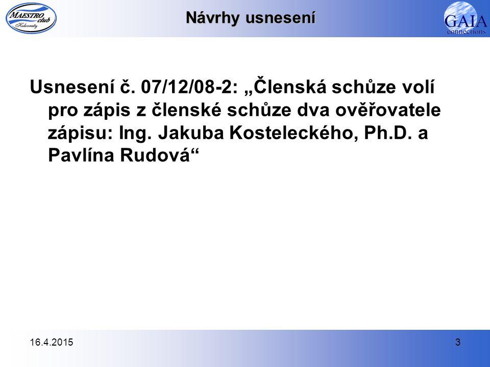 16.4.20153 Návrhy usnesení Usnesení č.
