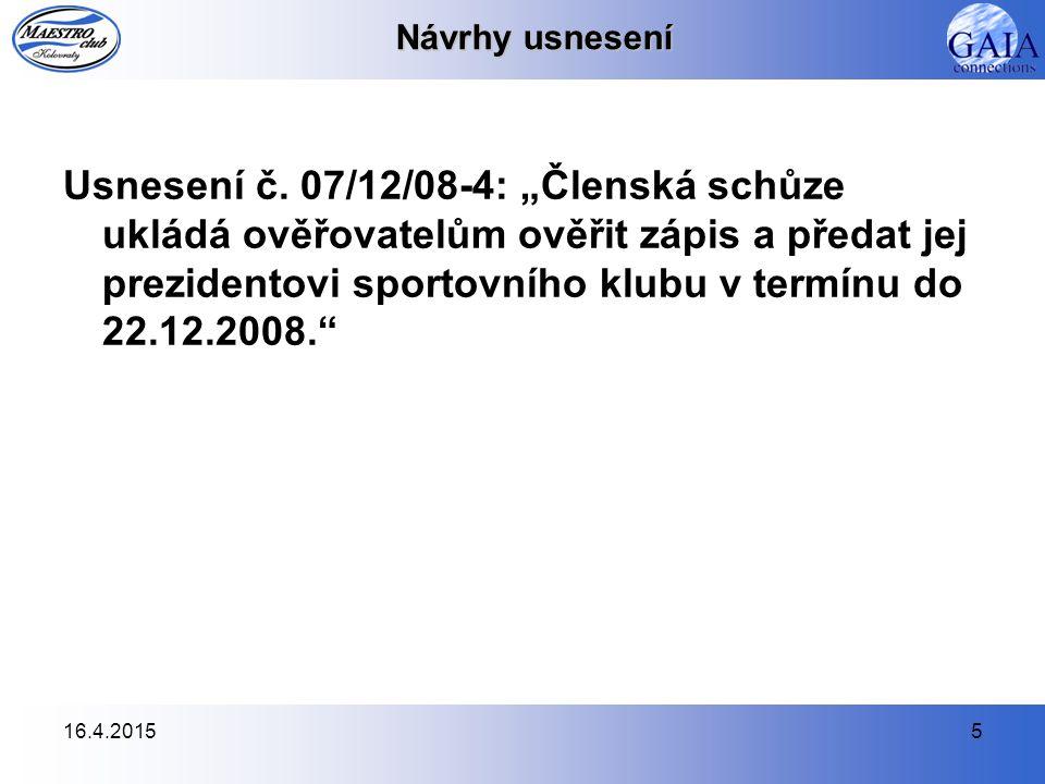16.4.20155 Návrhy usnesení Usnesení č.