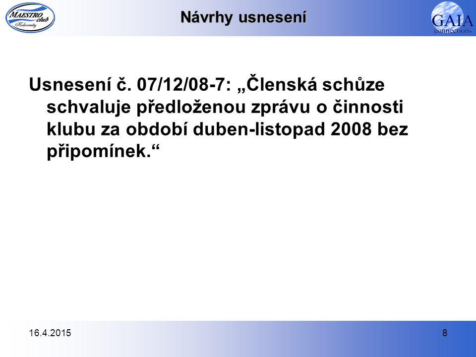 16.4.20158 Návrhy usnesení Usnesení č.