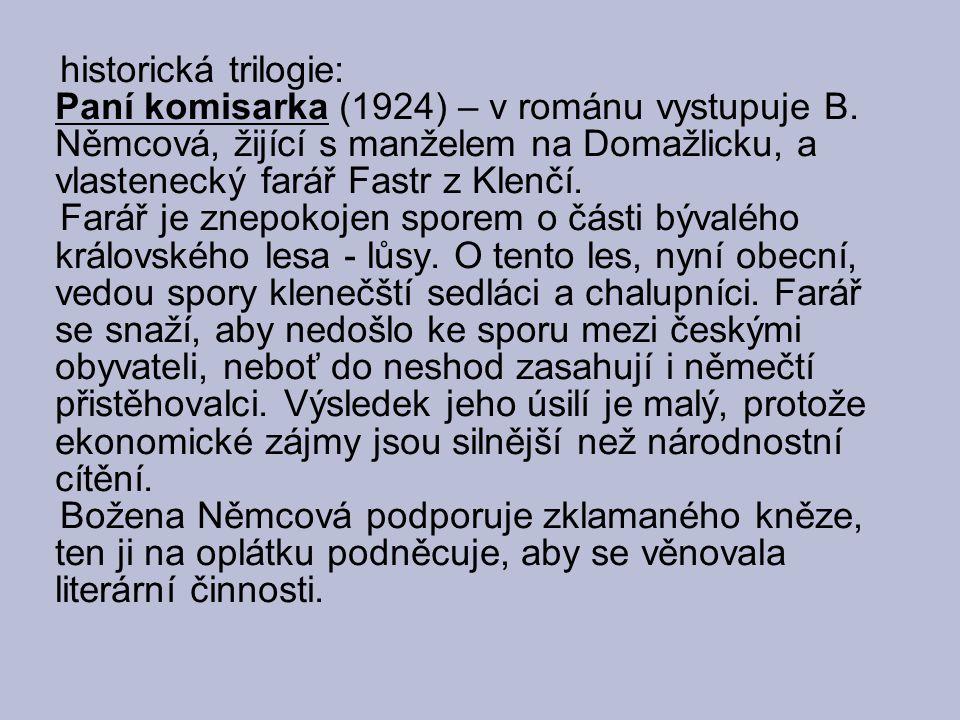 historická trilogie: Paní komisarka (1924) – v románu vystupuje B.