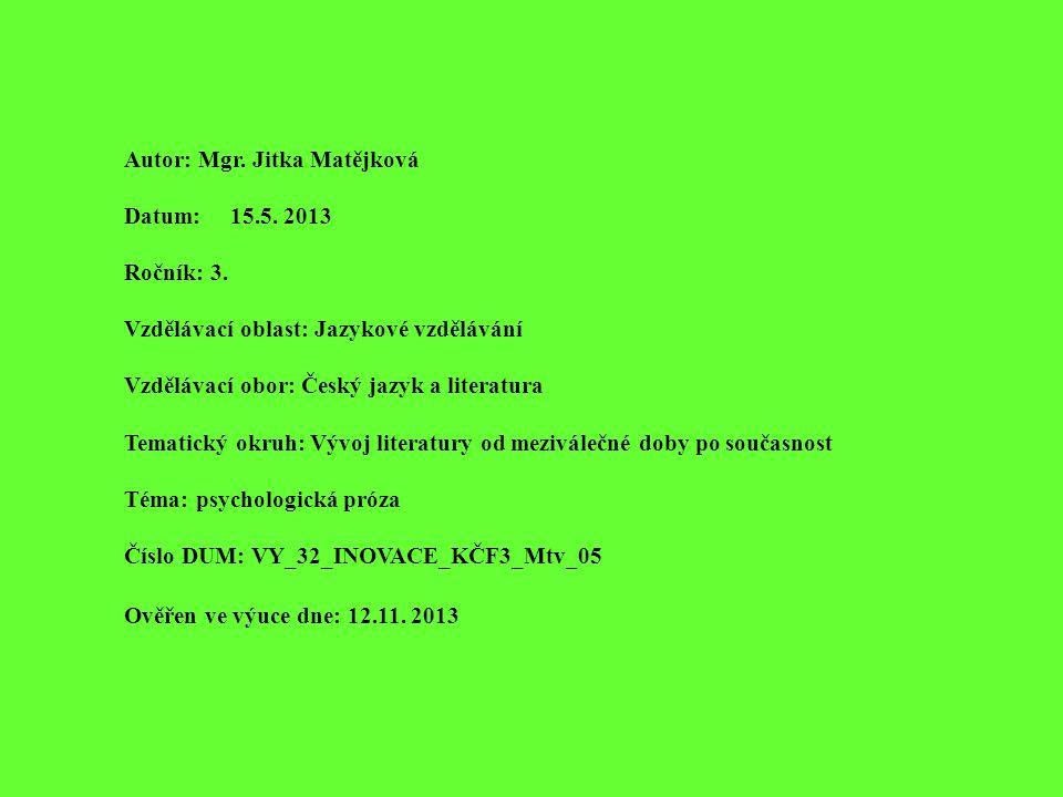 Autor: Mgr. Jitka Matějková Datum: 15.5. 2013 Ročník: 3. Vzdělávací oblast: Jazykové vzdělávání Vzdělávací obor: Český jazyk a literatura Tematický ok