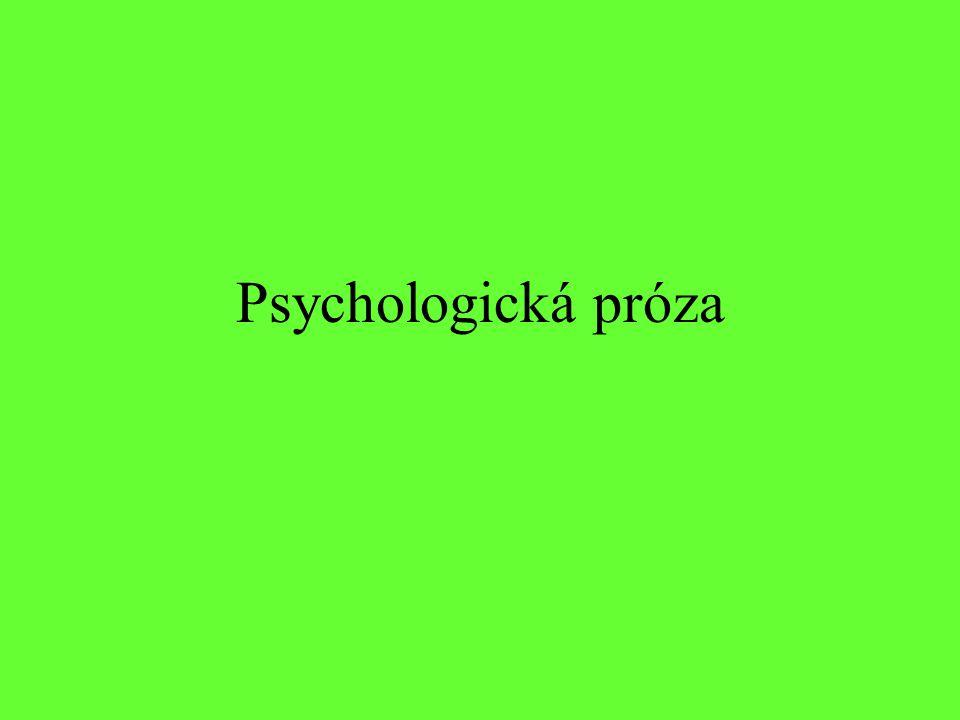 Zahrnuje texty, které se snaží vykreslit duševní život lidí vliv Freudovy psychoanalýzy (lékař, neurolog, psycholog) Hlavní cíl – popis duševních pohnutek