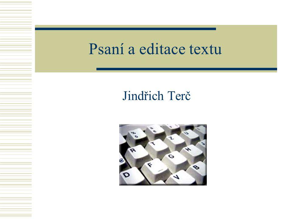 Psaní textu  Psaní textů bývá často opomíjeno při výuce na základní škole.
