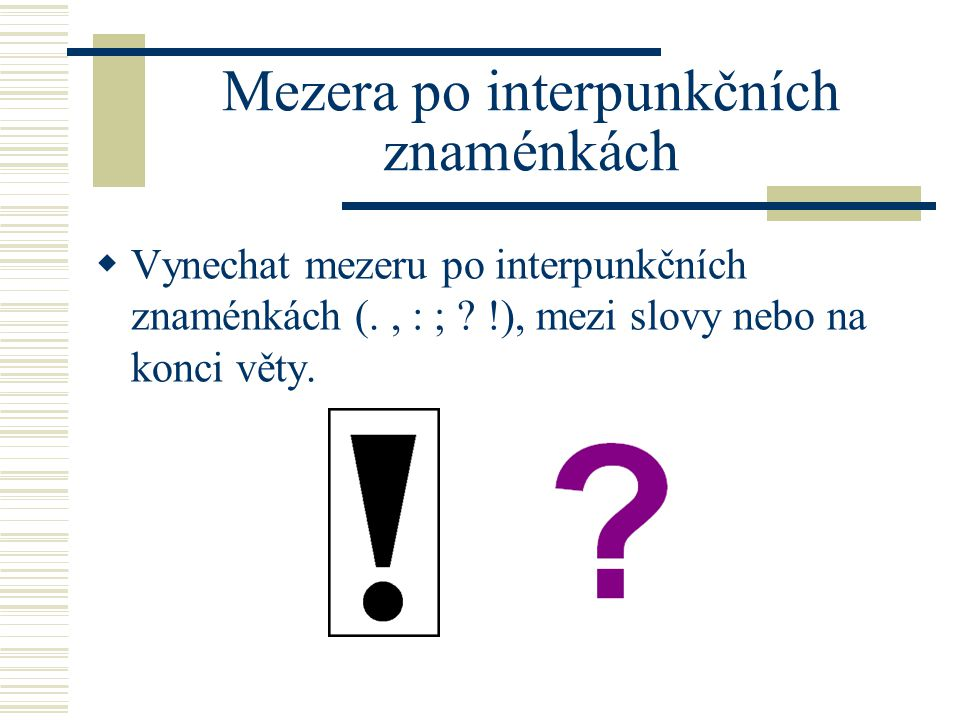 Mezera po interpunkčních znaménkách  Vynechat mezeru po interpunkčních znaménkách (., : ; .